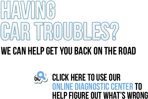 Check Your Vehicle's Symptoms with our Diagnostic Center